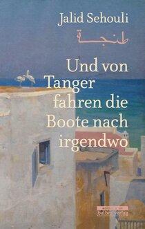 Und von Tanger fahren die Boote nach irgendwo