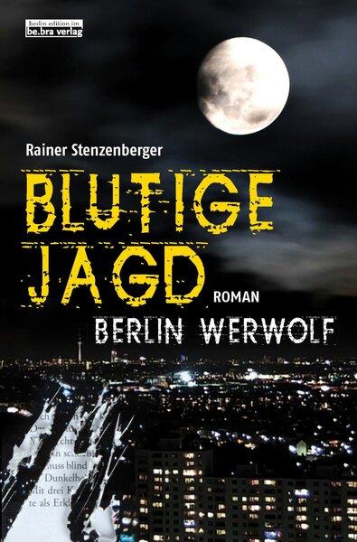 Blutige Jagd - Berlin Werwolf
