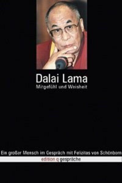 Dalai Lama - Mitgefühl und Weisheit