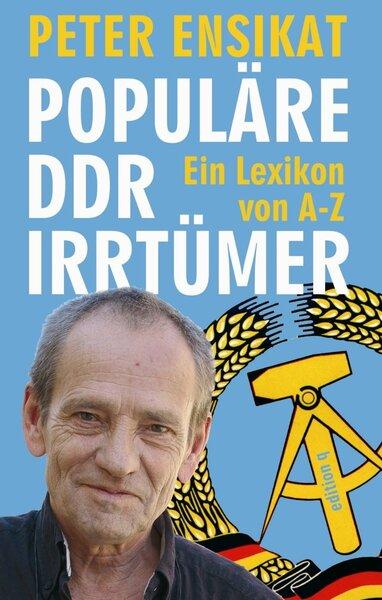 Populäre DDR-Irrtümer