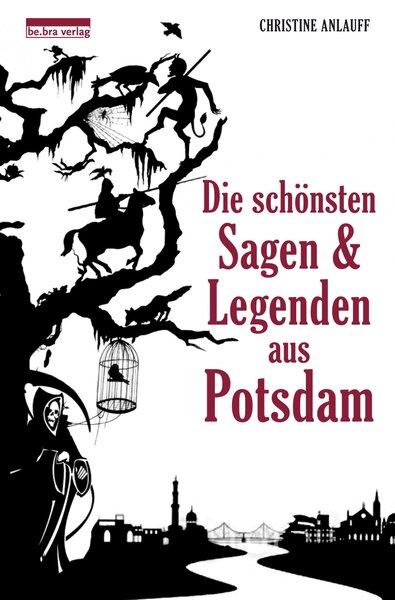 Die schönsten Sagen und Legenden aus Potsdam
