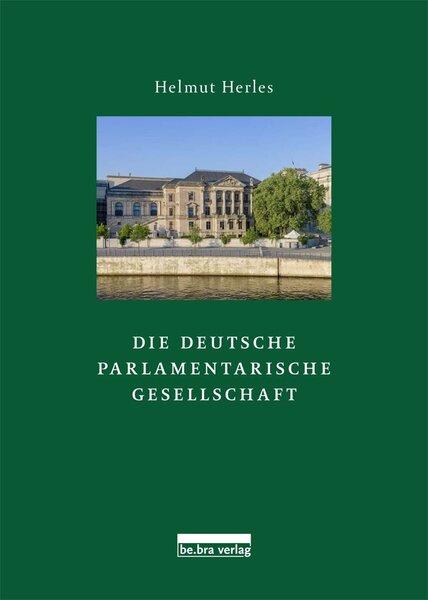Die Deutsche Parlamentarische Gesellschaft