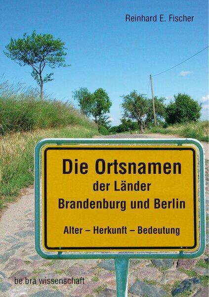 Die Ortsnamen der Länder Brandenburg und Berlin