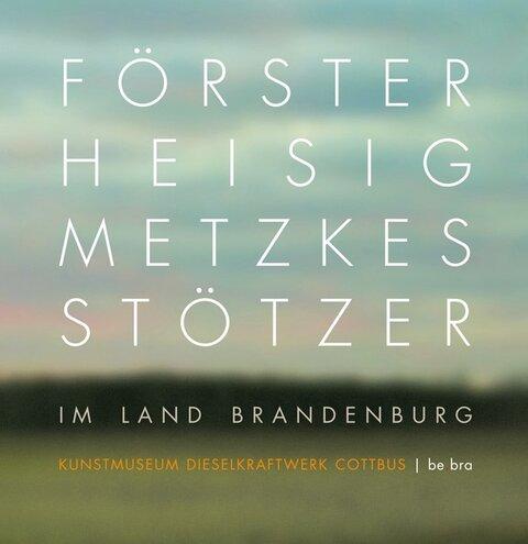 Förster - Heisig - Metzkes - Stötzer im Land Brandenburg
