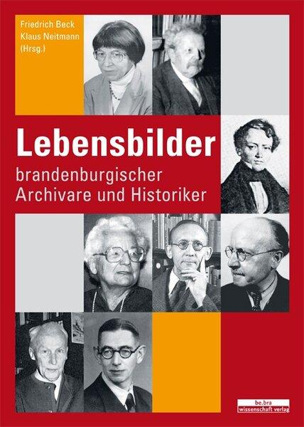 Lebensbilder brandenburgischer Archivare und Historiker