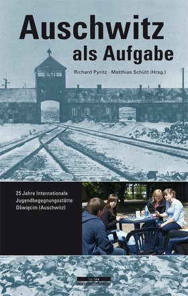 Auschwitz als Aufgabe