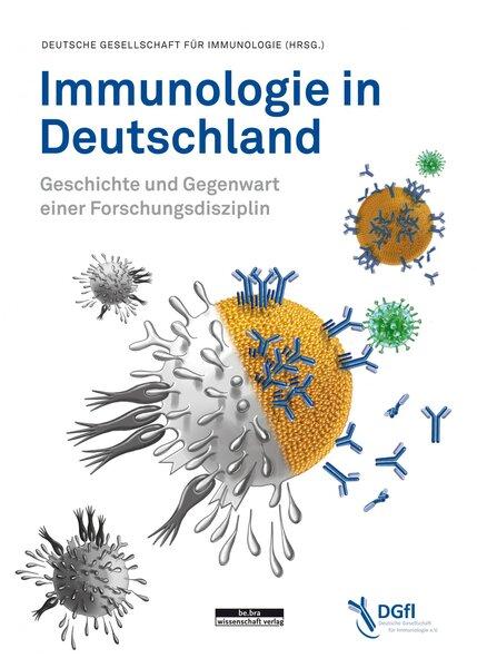 Immunologie in Deutschland, Deutsche Gesellschaft für Immunologie (Hg.) , Cover mit freundlicher Genehmigung von be.bra verlag