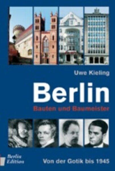Berlin - Bauten und Baumeister