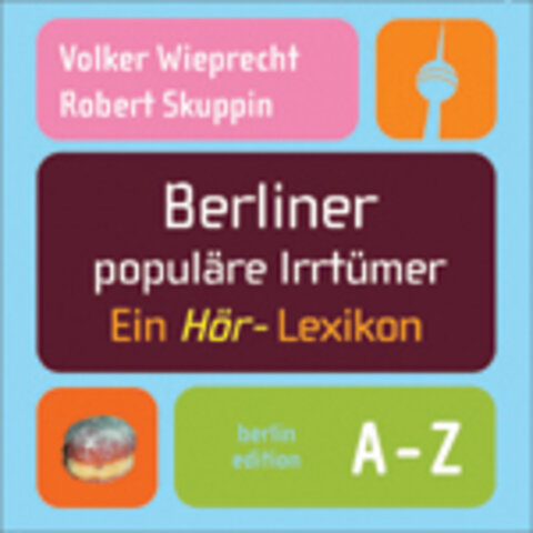 Berliner populäre Irrtümer (Hörbuch)