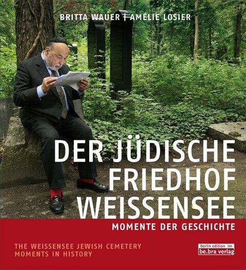 Der jüdische Friedhof Weißensee / The Jewish Cemetery Weissensee