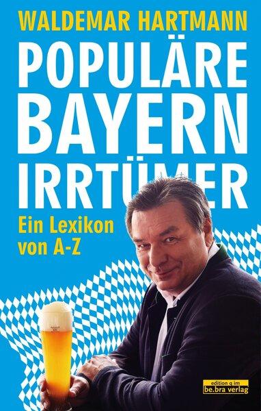 Populäre Bayern-Irrtümer