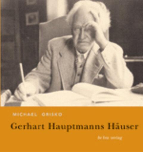 Gerhart Hauptmanns Häuser
