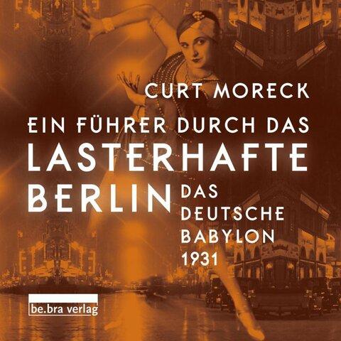 Ein Führer durch das lasterhafte Berlin (Hörbuch Download)