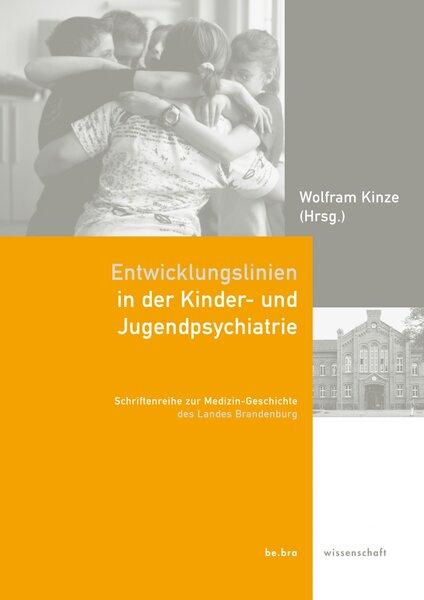 Entwicklungslinien in der Kinder- und Jugendpsychiatrie