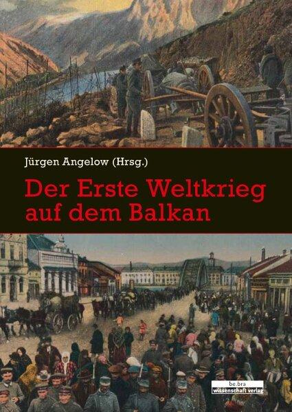 Der Erste Weltkrieg auf dem Balkan